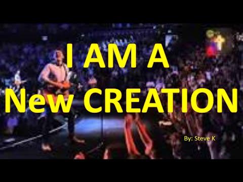 I Am A New Creation Live