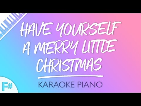 Have Yourself A Merry Little Christmas Key of F#  Piano Karaoke
