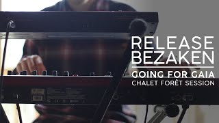 Release Bezaken - Going for Gaia {Chalet Sessions}
