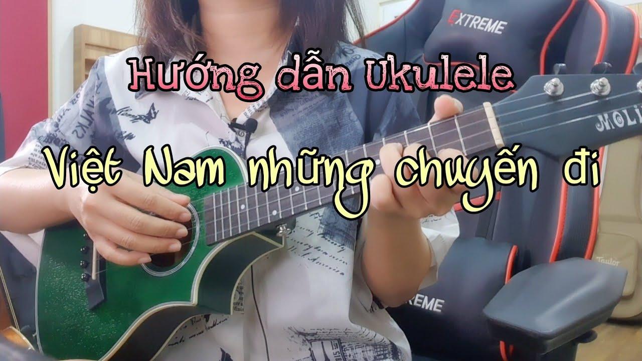 [Hướng dẫn Ukulele] Việt Nam Những Chuyến Đi (Vicky Nhung)