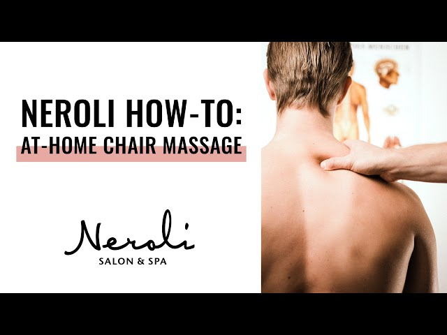 Neroli How-To: At-Home Chair Massage