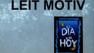 LEIT MOTIV - EL DIA ES HOY