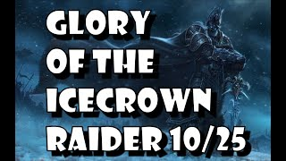 Glory Of The Icecrown Raider 10 / 25 Man Detailed Solo Guide /w Timestamps