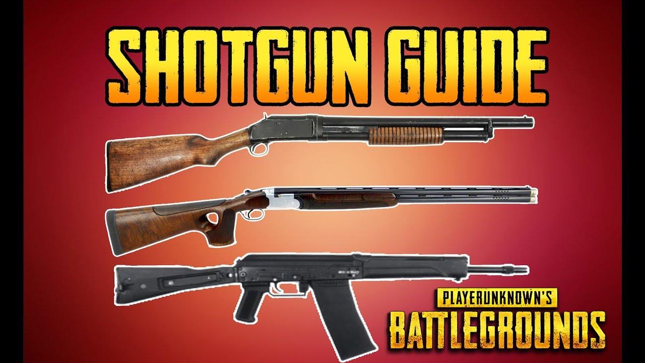 Pubg Guns: BATTLEGROUNDS SHOTGUN GUIDE! PUBG GUN GUIDE