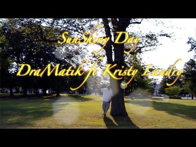 SunShiny Day- DraMatik ft Kristy Landry & Johnny Nash