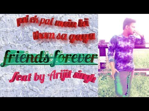 Pal Ek Pal Mein Hi Tham Sa Gaya Feat By Arijit Singh (friends Forever By Golu Dj Singh)