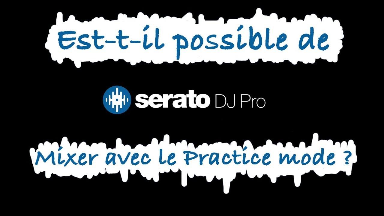 serato dj pro 2.0 practice mode