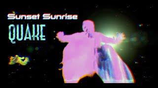 Sunset Sunrise - Quake
