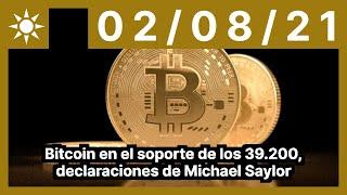 Bitcoin en el soporte de los 39.200, declaraciones de Michael Saylor