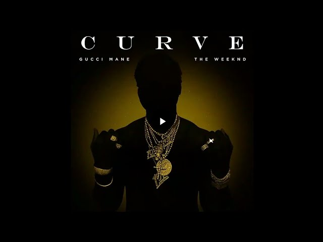 Gucci Curve ft. The Weekend #1