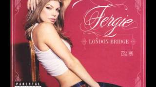 Fergie - London Bridge (Audio)