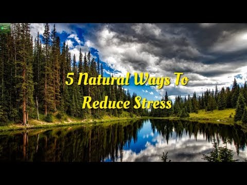 5 Natural Ways To Reduce Stress