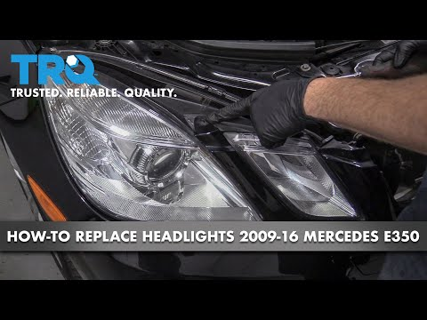 How to Replace Headlights 09-16 Mercedes-Benz E350