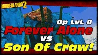 vuclip Borderlands 2 OP8 Forever Alone Zero vs Son Of Crawmerax! Borderlands 2 Forever Alone OP8 Build
