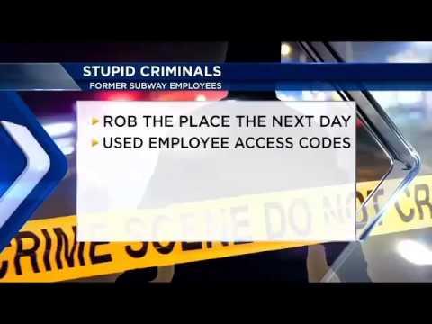 Stupid Criminals  Poor planning