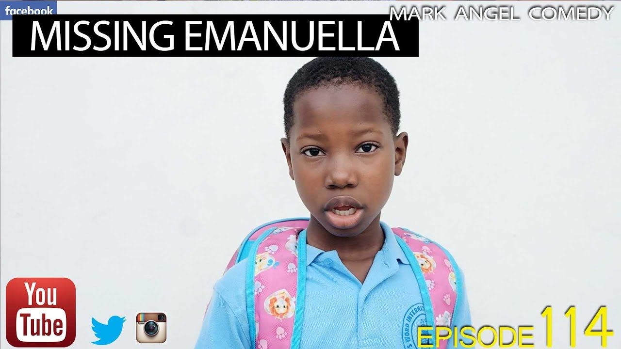 MISSING EMANUELLA (Mark Angel Comedy) (Episode 114)