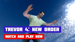 Trevor 4: New Order · Game · Gameplay
