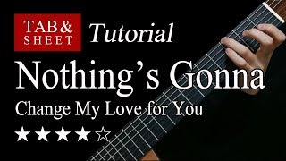 Nothing's Gonna Change My Love for You - Fingerstyle Lesson + TAB