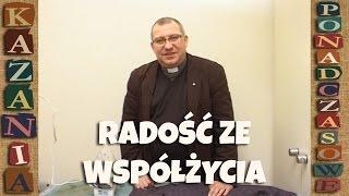 """Radość ze współżycia - Kazanie ponadczasowe (ks. Mirosław Maliński """"Malina"""")"""