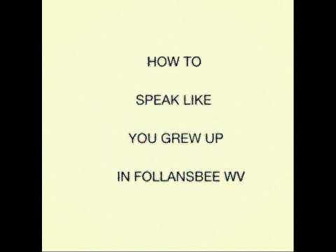 How To Speak Like You Grew Up In Follansbee WV