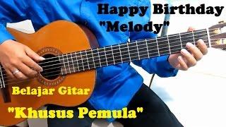 """Happy Birthday """"Melody"""" Khusus Pemula - Belajar Gitar Khusus Untuk Pemula"""