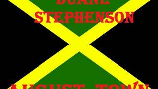 Download DUANE STEPHENSON  - AUGUST TOWN  - (JAH LIVE RIDDIM).wmv MP3 song and Music Video