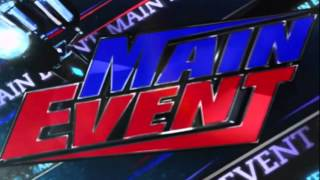Wwe Main Event Theme Song 2015