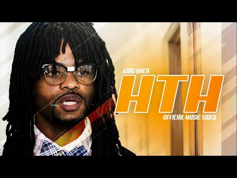 HTH Original Song And Official Music Video By King Bach