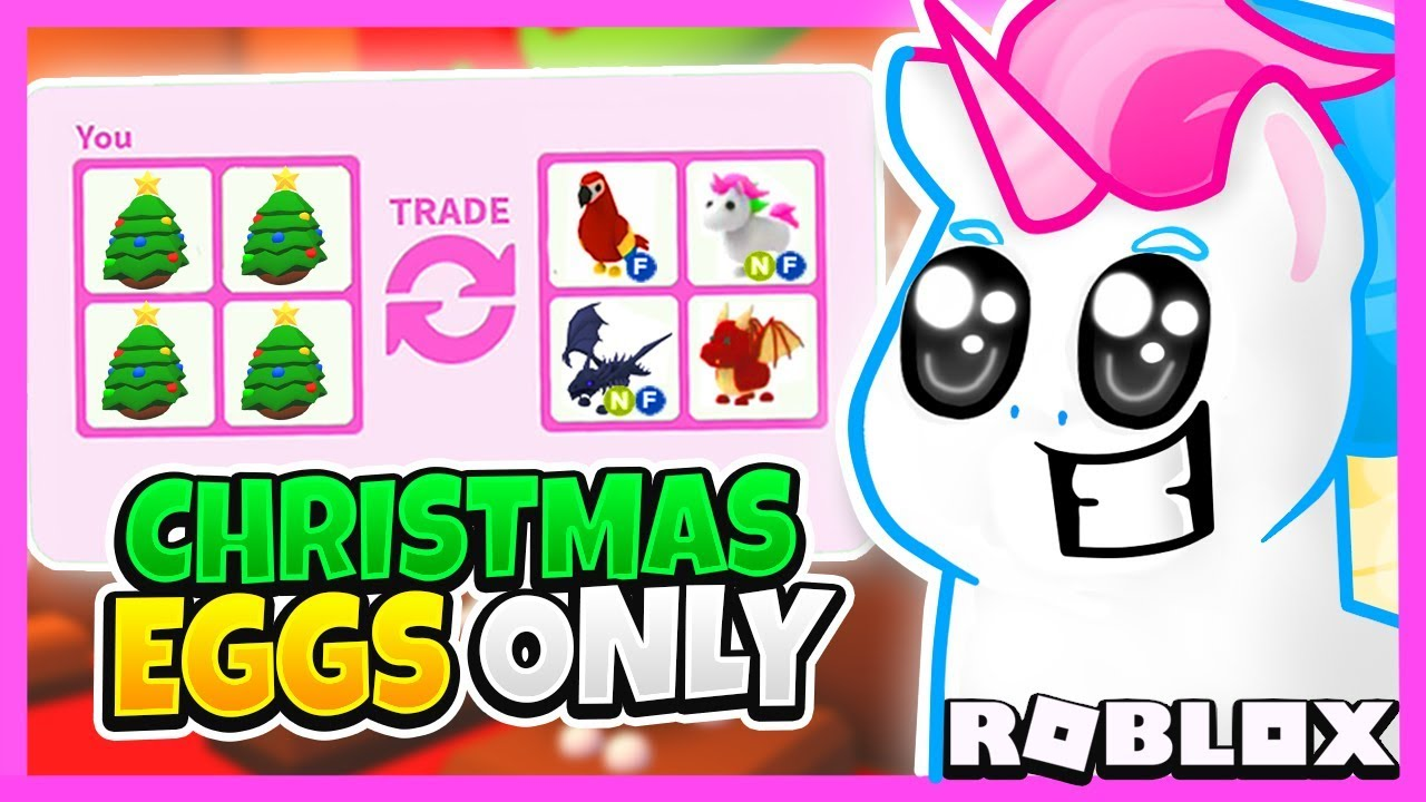 I Traded Only *NEW* LEGENDARY CHRISTMAS EGGS in Adopt Me for 24 Hours! Adopt Me Christmas Update ...