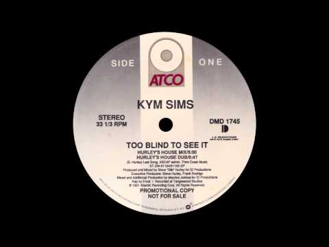 Kym Sims - Too Blind To See It (Hurley's House Mix)