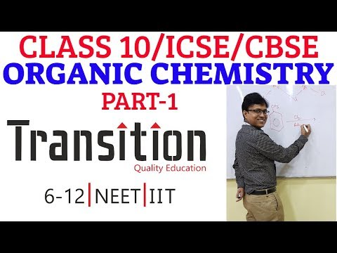 Class 10 Chemistry - Organic  Part 1 I Carbon and its compounds I ICSE I CBSE