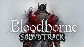 Bloodborne Soundtrack OST - Father Gascoigne, The Hunter [HQ] Track 04