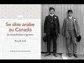 Se dire arabe au Canada: un siècle d'histoire migratoire - Houda Asal
