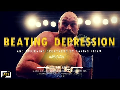Tyson Fury - Beating Depression and Taking Risks | 2019 Real Motivation