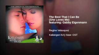 The Best That I Can Be (She Loves Me) featuring: Gabby Eigenmann