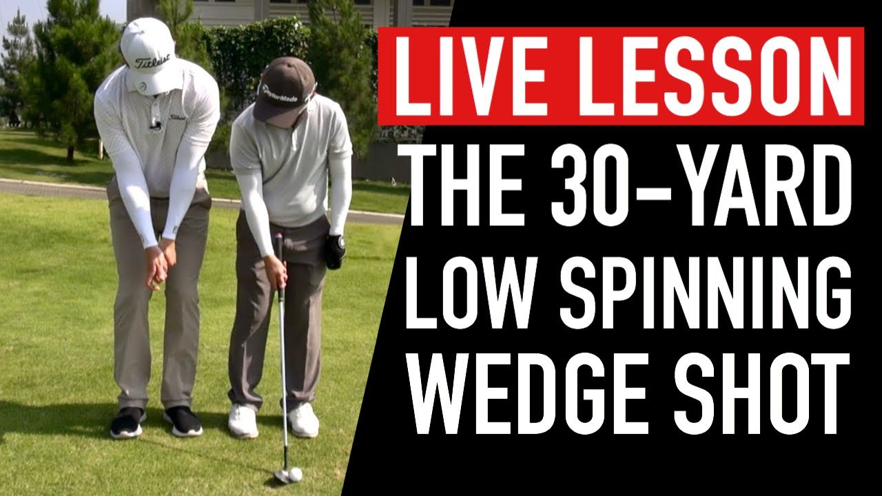 Download LIVE LESSON: The 30-Yard Low Spinning Wedge Shot