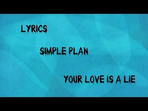 Simple Plan Your Love Is A Lie Lyrics