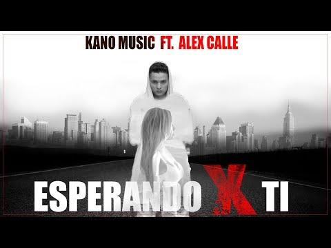 Kano Music - Esperando Por Ti ( Official Video ) - Ft. Alex Calle
