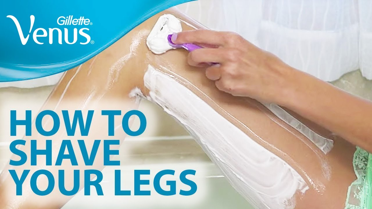 How To Shave Your Legs With Gillette Venus Shaving Tips Youtube