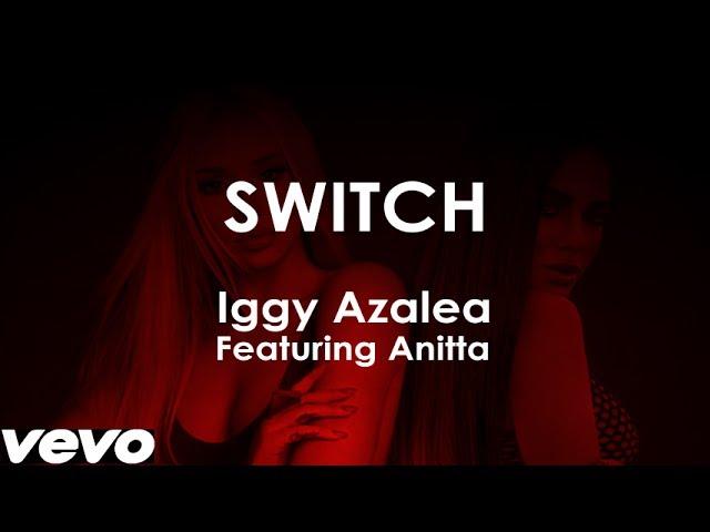 Switch - Iggy Azalea feat. Anitta (Lyric Video)