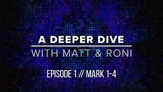 A Deeper Dive with Matt & Roni