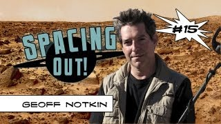 Meteorites, panspermia, and extraterrestrial life with Geoff Notkin - Spacing Out! Ep. 15