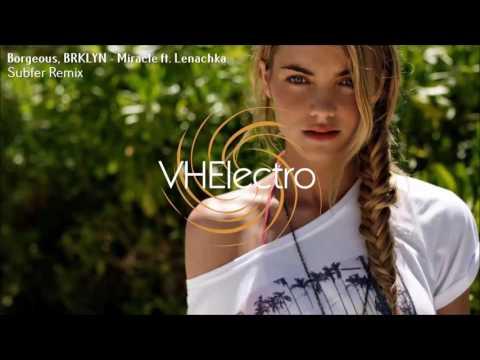 Borgeous, BRKLYN - Miracle (Subfer Remix) (feat  Lenachka)