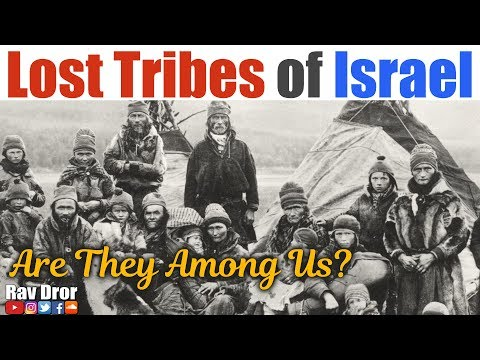 The Lost Tribes Of Israel, Their Amazing Journey And Current Locations! - Rav Dror