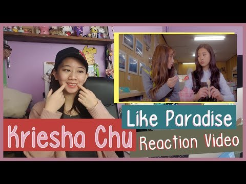 Kriesha Chu 크리샤 츄 - Like Paradise Reaction  ♫