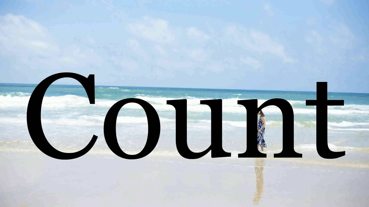 How To Pronounce Count🌈🌈🌈🌈🌈🌈Pronunciation Of Count - YouTube