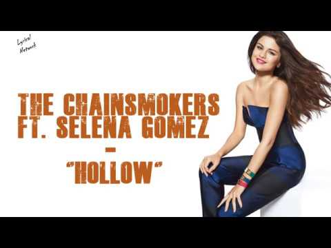 The Chainsmokers Ft. Selena Gomez - Hollow | Lyrics/Lyrical Video
