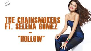 The Chainsmokers Ft. Selena Gomez Hollow Lyrics Lyrical.mp3