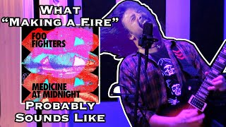 """What """"Making A Fire"""" by Foo Fighters Probably Sounds Like"""
