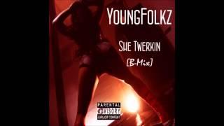 YoungFolkz - She Twerkin [B-Mix] Cash Out